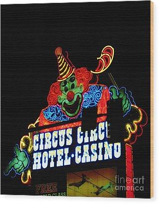 Circus Circus Sign Vegas Wood Print by John Malone