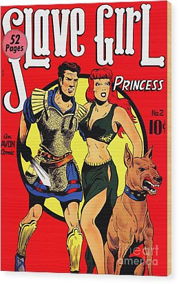 Classic Comic Book Cover - Slave Girl Princess - 1110 Wood Print by Wingsdomain Art and Photography