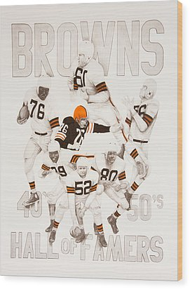 Cleveland Browns 40's To 50's Hall Of Famers Wood Print by Joe Lisowski
