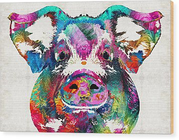 Colorful Pig Art - Squeal Appeal - By Sharon Cummings Wood Print by Sharon Cummings