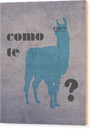 Como Te Llamas Humor Pun Poster Art Wood Print by Design Turnpike