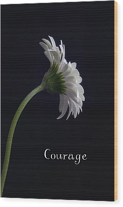 Courage Wood Print by Kim Andelkovic