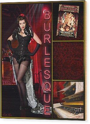 Dance Series - Burlesque Wood Print by Linda Lees
