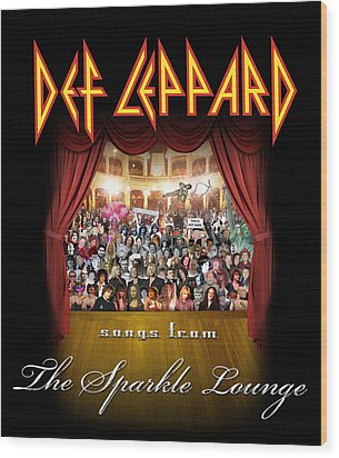 Def Leppard - Songs From The Sparkle Lounge 2008 Wood Print by Epic Rights