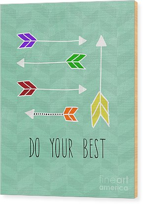 Do Your Best Wood Print by Linda Woods