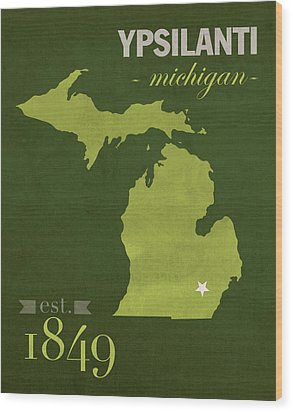 Eastern Michigan University Eagles Ypsilanti College Town State Map Poster Series No 035 Wood Print by Design Turnpike