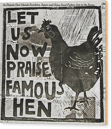 Famous Hen Wood Print by Erin Bell