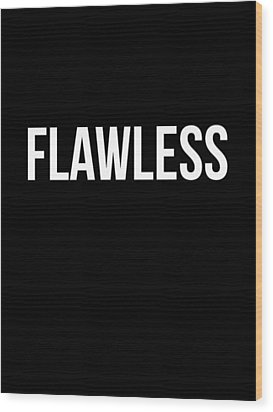 Flawless Poster Wood Print by Naxart Studio