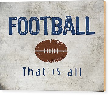 Football That Is All Wood Print by Flo Karp