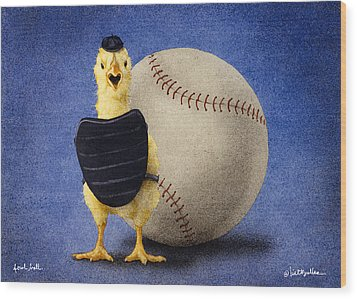 Fowl Ball... Wood Print by Will Bullas