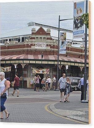 Fremantle Market Place Wood Print by Bobby Mandal