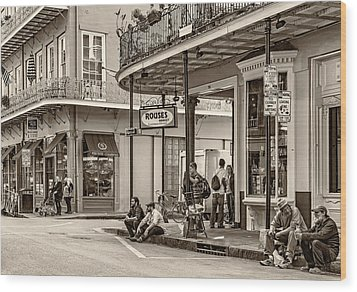 French Quarter - Hangin' Out Sepia Wood Print by Steve Harrington