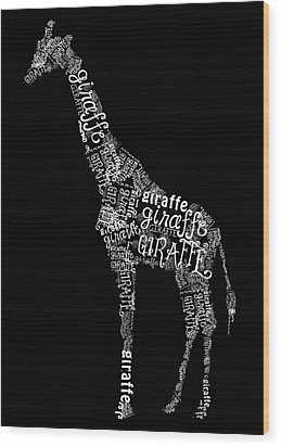 Giraffe Is The Word Wood Print by Heather Applegate