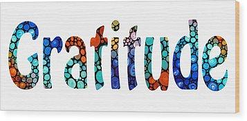 Gratitude 1 - Inspirational Art Wood Print by Sharon Cummings