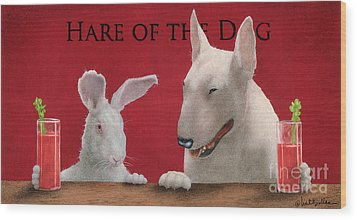 Hare Of The Dog...the Bull Terrier.. Wood Print by Will Bullas