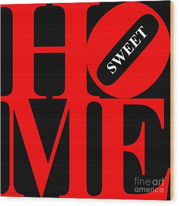 Home Sweet Home 20130713 Red Black White Wood Print by Wingsdomain Art and Photography