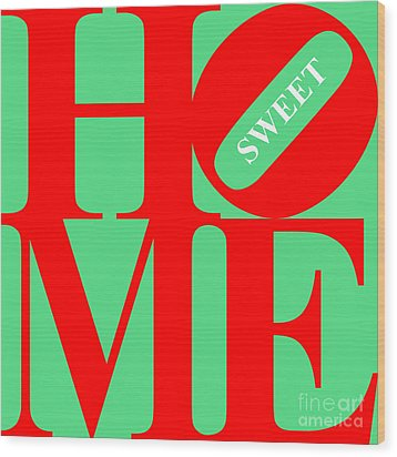 Home Sweet Home 20130713 Red Green White Wood Print by Wingsdomain Art and Photography