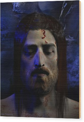 Jesus In Death Wood Print by Ray Downing