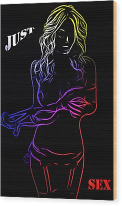 Just Sex Wood Print by Steve K