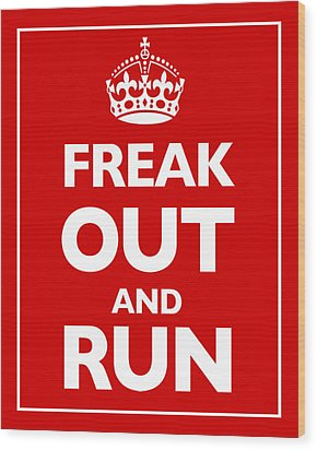 Keep Calm And Carry On Parody Red Wood Print by Tony Rubino