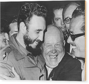 Khrushchev And Castro Wood Print by Underwood Archives