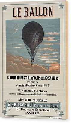 Le Ballon Advertising For French Aeronautical Journal Wood Print by Georgia Fowler