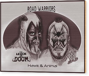 Legion Of Doom- The Road Warriors Wood Print by Chris  DelVecchio
