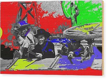 Leif Erickson Cameron Mitchell  Mark Slade Number 2 The High Chaparral Set Old Tucson Az 1969-2008 Wood Print by David Lee Guss