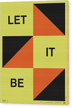 Let It Be Poster Wood Print by Naxart Studio