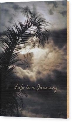Life Is A Journey Wood Print by Gerlinde Keating - Galleria GK Keating Associates Inc