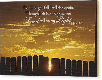 Lord Will Be My Light Micah 7 Wood Print by Robyn Stacey