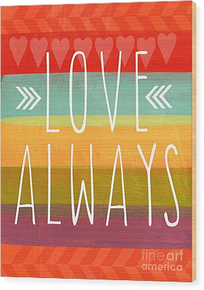 Love Always Wood Print by Linda Woods