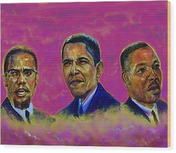 M.a.n...malcolm- Obama- Martin Wood Print by Tommy  Winn