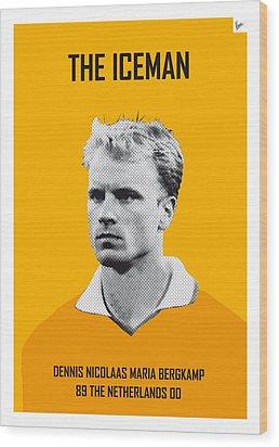 My Bergkamp Soccer Legend Poster Wood Print by Chungkong Art