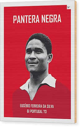 My Eusebio Soccer Legend Poster Wood Print by Chungkong Art