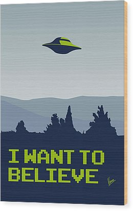 My I Want To Believe Minimal Poster Wood Print by Chungkong Art