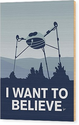 My I Want To Believe Minimal Poster-war-of-the-worlds Wood Print by Chungkong Art