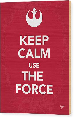 My Keep Calm Star Wars - Rebel Alliance-poster Wood Print by Chungkong Art