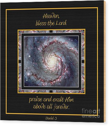 Nasa Whirlpool Galaxy Heaven Bless The Lord Praise And Exalt Him Above All Forever Wood Print by Rose Santuci-Sofranko