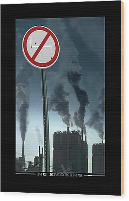 No Smoking Wood Print by Mike McGlothlen