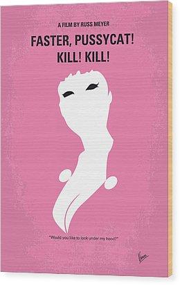 No141 My Faster Pussycat Kill Kill Minimal Movie Poster Wood Print by Chungkong Art