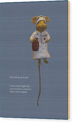 Nurse Mouse Wood Print by Sally Weigand