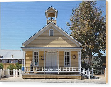Old Sacramento California Schoolhouse 5d25544 Wood Print by Wingsdomain Art and Photography