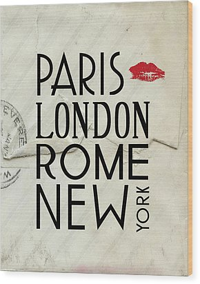 Paris London Rome And New York Wood Print by Jaime Friedman