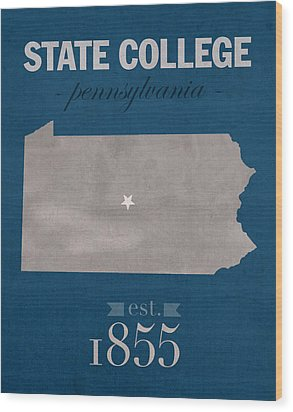 Penn State University Nittany Lions State College Pa College Town State Map Poster Series No 088 Wood Print by Design Turnpike