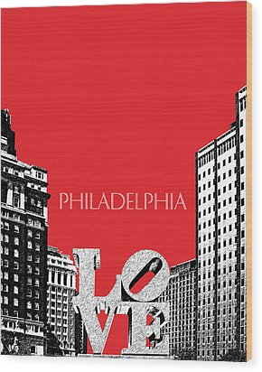 Philadelphia Skyline Love Park - Red Wood Print by DB Artist
