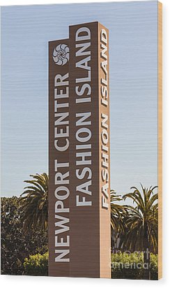 Photo Of Fashion Island Sign In Newport Beach Wood Print by Paul Velgos