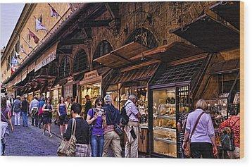 Ponte Vecchio Merchants - Florence Wood Print by Jon Berghoff