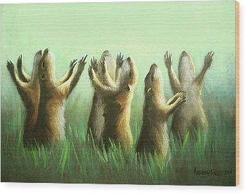 Praising Prairie Dogs Wood Print by Anthony Falbo