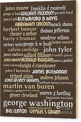Presidents Of The United States 20130625bwwa85 Wood Print by Wingsdomain Art and Photography